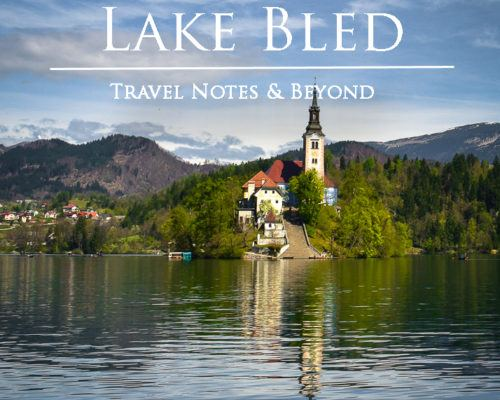 A Day Trip to Lake Bled – Slovenia's Most Popular Resort