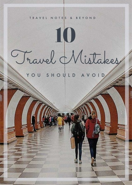 Travel Mistakes you should avoid